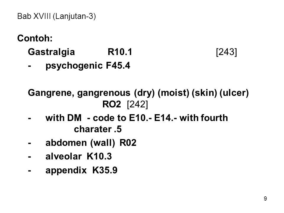 Gangrene, gangrenous (dry) (moist) (skin) (ulcer) RO2 [242]